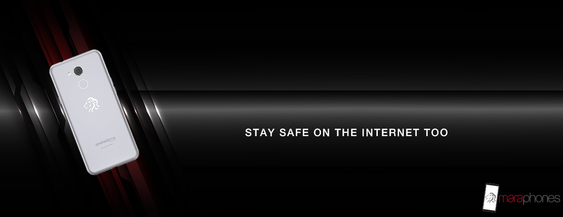 Stay Safe on the Internet too - Mara Phones