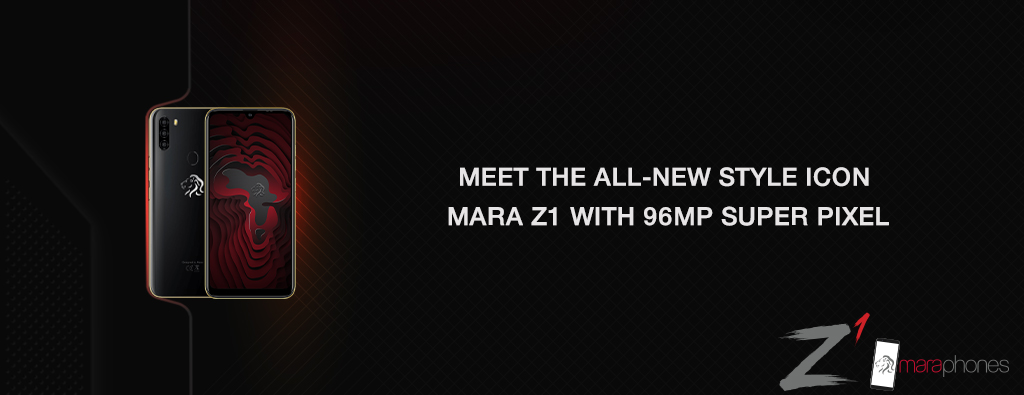 Meet the All New Style Icon Mara Z1 with 96mp SuperPixel - Mara Phones
