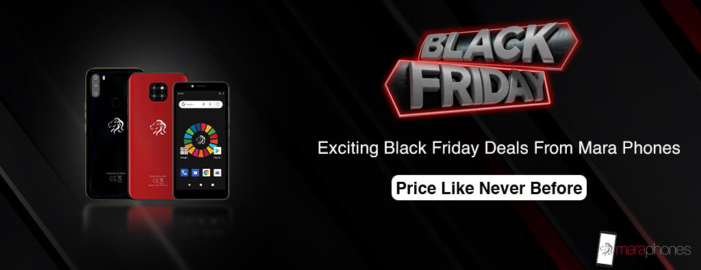 Special Black Friday 2020 Deals On Mara Phones - Mara Z1 - Mara X1 - Mara S