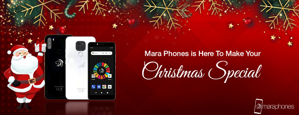 Mara Phones Is Here To Make Your Christmas Special!