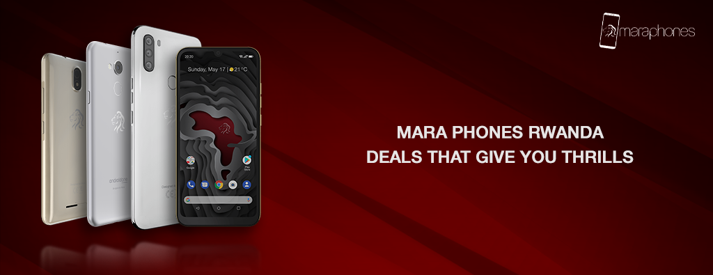 Rwanda Mara Phones Deals That Give You Thrills
